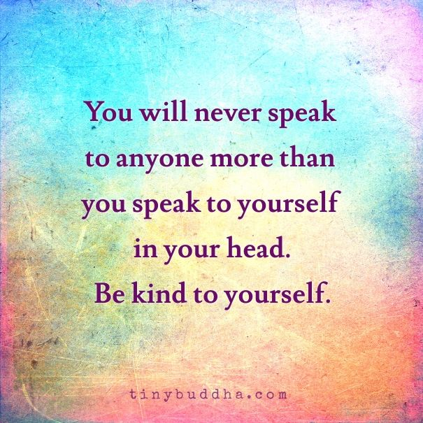 Be Kind to Yourself - Tiny Buddha.jpeg[12366].jpg